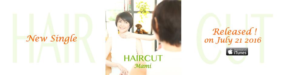 Mami「HAIRCUT」